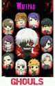 Wattpad GHOULS [A Tokyo Ghoul Fanfiction] by ProfDabber