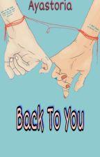 🔙 Back 2 You by AyaStoria