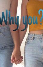 Why you? by yaaayeeet