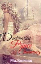 Destination Prince Charming by Alexiel