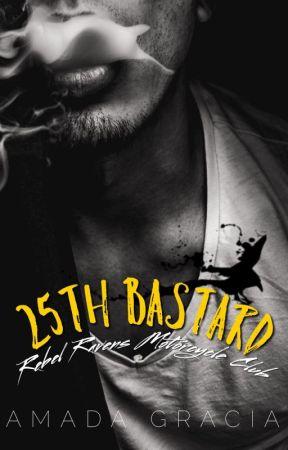 25th Bastard (Rebel Ravens #1) by AmadaGracia