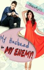 My Husband Is My Enemy ! by shawty85