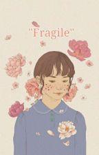 'fragile' by Ulala08
