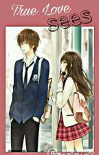 True Love Sees by Saeloun12