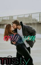 Only you by Mysteee3