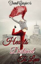 Hearts Destined To Love (Sequel To Her Crush)  by TrendCaszie