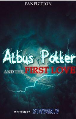 Đọc truyện [ĐAM MỸ] Albus Potter và Tình yêu đầu đời [Fanfiction Harry Potter]