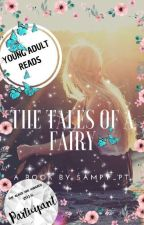 The tales of a fairy  #wattys2018 by sampy2505