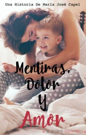 Mentiras, dolor y amor by Srta_Stories