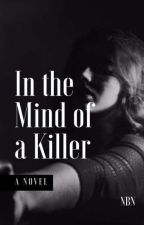 In the Mind of a Killer by OhsoNaughtybynature