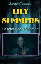 LILY SUMMERS | Le retour de Voldemort  by LicorneDeSerdaigle