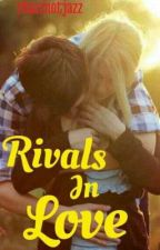 Rivals in Love by ambitiousdilettante