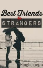 Bestfriends to Strangers (SHORT STORY) by HangIntherejanelle