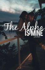 The Alpha is Mine (✔️) by gedankliche