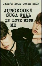 jungkook and yoongi falling inlove with me by yoongummies