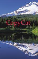 CopyCat by Paige_L_12owe