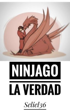 La verdad    Ninjago by Seliel36