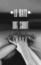 •Lo Mato• [J.S] [Hot] [One Shoot]  by chajus