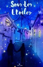 Sous les étoiles  by _Ecri_veine