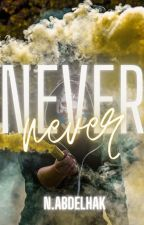 Never© by Miss_Times