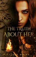 The Truth About Her by lozza03