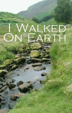 I Walked On Earth by Eiman_045