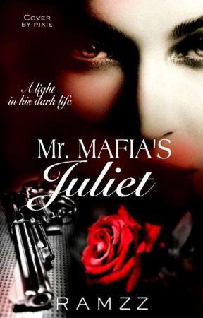 Mr. Mafia's Juliet by Ramzz005