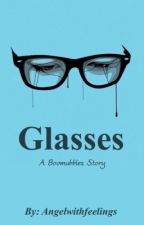 Glasses | BOOMUBBLES  by Angelwithfeelings