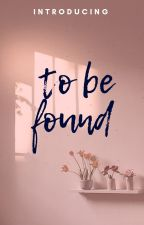 to be found by introducing