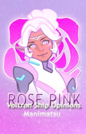 Rose Pink - Voltron Ship Opinions by Manimatsu