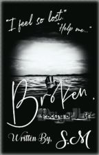 Broken. {Poetry of Life} [Completed] by _SeleneMoonlight_