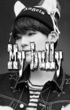 My Bully | Yoongi x Reader by jin_ate_my_food