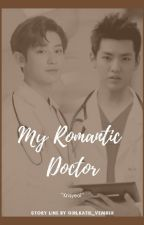 My Romantic Doctor by Girlkatie_Vember