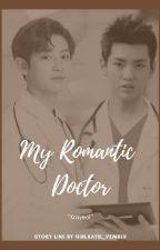 My Romantic Doctor by Girlkatie_Vember