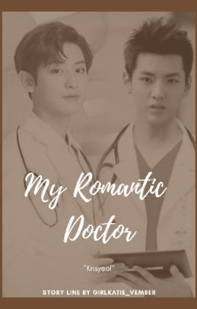 My Romantic Doctor (Completed 💓) by Girlkatie_Vember