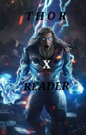 Thor x Reader (Completed) - Endgame Part 1 - Wattpad