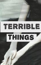 Terrible Things by krisylala