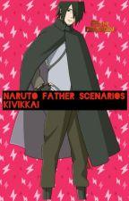 Naruto Father Scenarios. by KivikKai