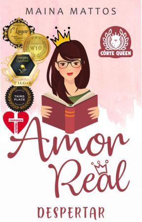 Amor Real 1 - Despertar by Mainamattos