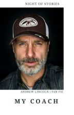 MY COACH ® | Andrew Lincoln  by nightofstories