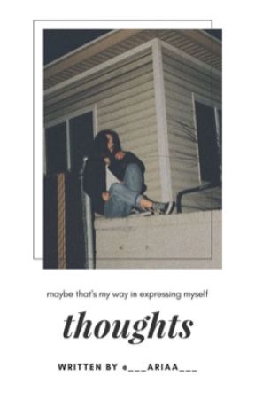Thoughts  by ___Ariaa___