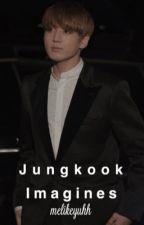 Jungkook Imagines  by melikeyuhh