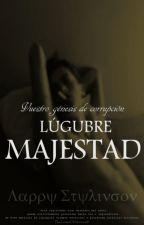 Lúgubre Majestad© [Libro Inédito | Trilogía, Verde Tabaco | Larry Stylinson] by TheSceneOfSilencie
