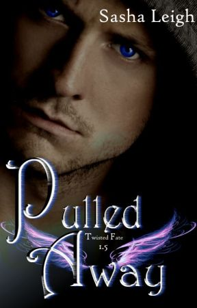 Pulled Away (Twisted Fate Novella, Book 1.5) by SashaLeighS