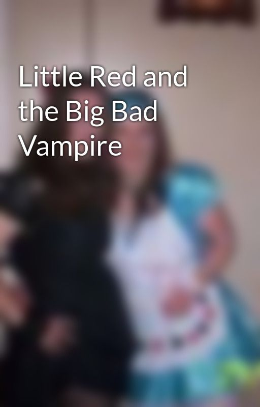 Little Red and the Big Bad Vampire by Linda_Katrina