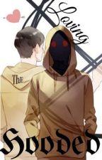 Loving the Hooded (Hoodie x Reader) by JadeyX01X