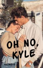Oh no, Kyle #Wattys2018 by valimeye