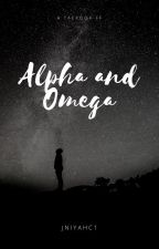 Alpha and Omega [COMPLETED] (EDITED) by jniyahc1
