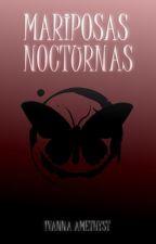 Mariposas Nocturnas by IvannaAmethyst