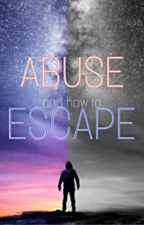 Abuse and how to Escape by Quatainia